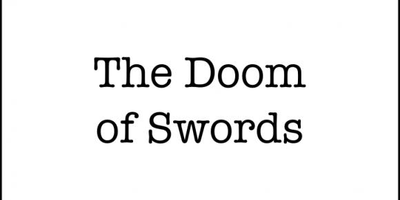 The Doom of Swords