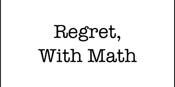 Regret, With Math
