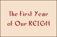 The First Year of Our REIGN