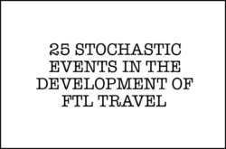 25 Stochastic Events in the Development of FTL Travel