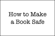 How to Make a Book Safe