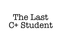 The Last C+ Student