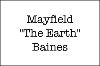 "Mayfield ""The Earth"" Baines"