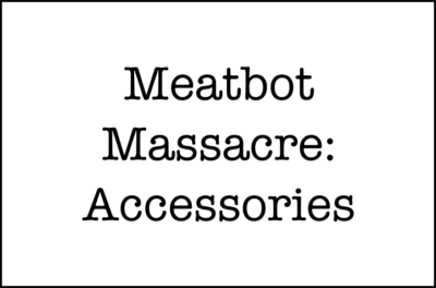 Meatbot Massacre: Accessories