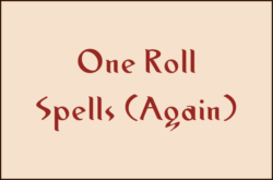One Roll Spells (Again)