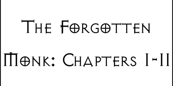 The Forgotten Monk: Chapters 1-2