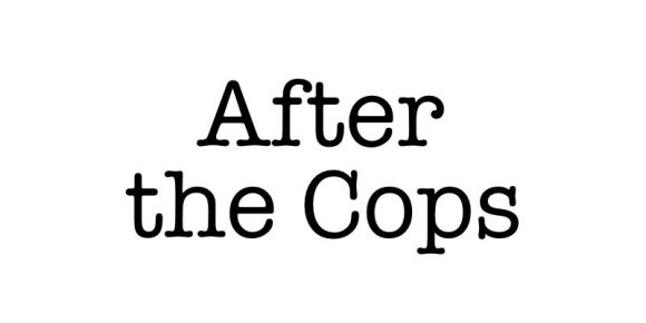 After the Cops